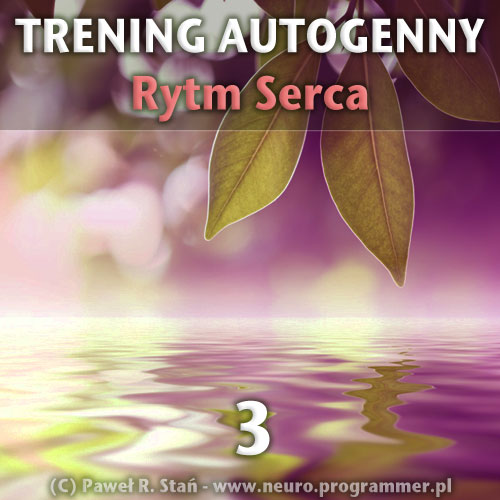 Trening autogenny Schultza 3 - Rytm Serca