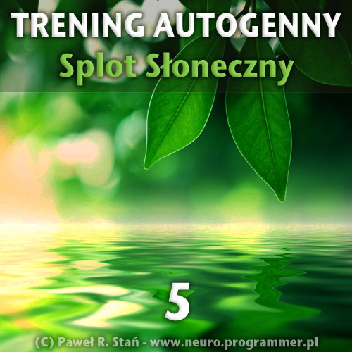 Trening autogenny Schultza 5 - Splot Słoneczny