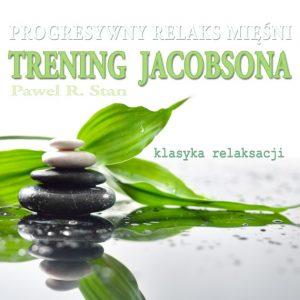 Trening Jacobsona - progresywna relaksacja mięśni