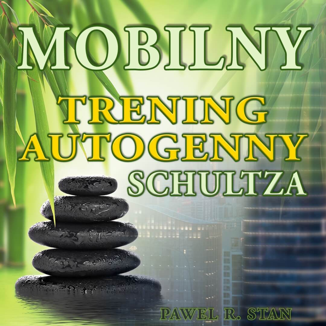 Mobilny trening autogenny Schultza